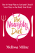 The Naughty Diet: The 10-Step Plan to Eat and Cheat Your Way to the Body You Want
