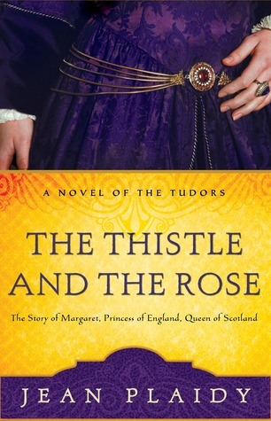 The Thistle and the Rose by Jean Plaidy