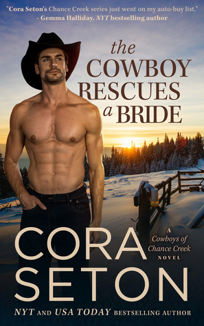 The Cowboy Rescues a Bride (The Cowboys of Chance Creek, #7)