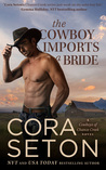 The Cowboy Imports a Bride by Cora Seton