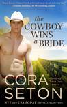 The Cowboy Wins a Bride by Cora Seton