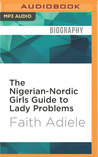 The Nigerian-Nordic Girls Guide to Lady Problems
