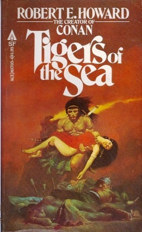 Tigers of the Sea by Robert E. Howard