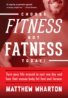 Choose FITness not FATness Today! Turn your life around in ju... by Matthew Wharton