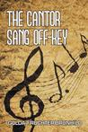 The Cantor Sang Off-Key