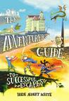 The Adventurer's Guide to Successful Escapes (Saint Lupin's Quest Academy for Consistently Dangerous and Absolutely Terrifying Adventures, #1)