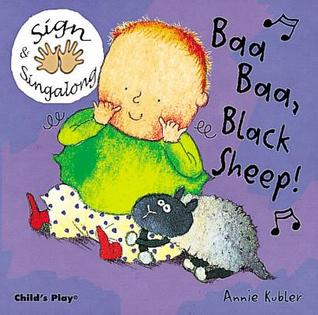 Baa, Baa, Black Sheep (Sign & Sing Along) (Bsl) by Annie Kubler