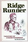 Ridge Runner: The Story of a Maine Woodsman