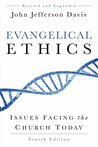 Evangelical Ethics: Issues Facing the Church Today, 4th ed.