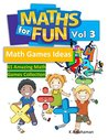 Math For Fun Vol 3: 61 Amazing Math Games collection, Cool Math Games for Kids (Math Games Ideas)