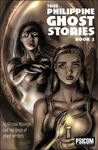 True Philippine Ghost Stories Book 2 (True Philippine Ghost Stories, #2)