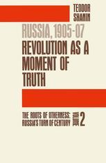 Russia, 1905-07: Revolution as a Moment of Truth