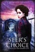 The Seer's Choice by J. Kathleen Cheney