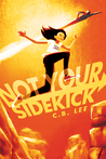 Not Your Sidekick (Sidekick Squad, #1)
