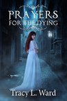 Prayers for the Dying (A Marshall House Mystery Book 5)