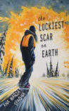 Cover of The Luckiest Scar on Earth