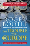 The Trouble with Europe by Roger Bootle