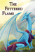 The Fettered Flame (Shkode,...