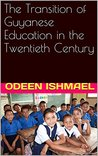 The Transition of Guyanese Education in the Twentieth Century