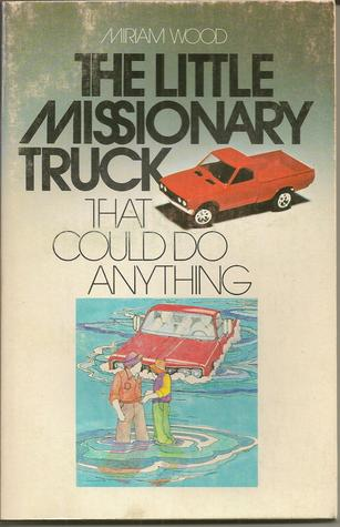The Little Missionary Truck That Could Do Anything