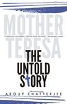 Mother Teresa The Untold Story