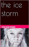The Ice Storm by Stacie Dugan Vourakis