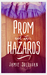 Prom and Other Hazards