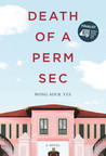 Death of a Perm Sec by Wong Souk Yee