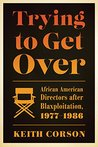 Trying to Get Over by Keith Corson