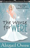 The Worse for Were: In Love With Her Werewolf Husband of Convenience (Legendary Consultants)