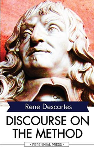 discourse on the method René descartes discourse on method squashed down to read in about 25 minutes cogito, ergo sum (i think, therefore i am) wikipedia - full text - print edition: isbn 0872204200.