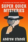 Super Quick Mysteries