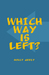 Which Way is Left?