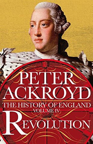 The History of England from the Battle of the Boyne to the Battle of Waterloo - Peter Ackroyd