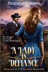 A Lady in Defiance (Romance in the Rockies #1)