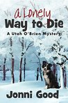 A Lonely Way to Die: A Utah O'Brien Mystery (Minnesota Mysteries Book 2)