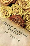 Grief and Berevement Survival Toolkit by J.C. Grace