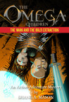 The Omega Children: The Vahn and the Bold Extraction - Book 2