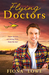 Flying Doctors/A Wedding In Warragurra/The Playboy Doctor's Marriage Proposal/The Doctor Claims His Bride