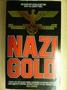 Nazi Gold: The Story of the World's Greatest Robbery - and Its Aftermath