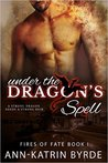 Under the Dragon's Spell (Fires of Fate, #1)