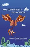 Not Contagious--Only Cancer