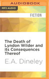 The Death of Lyndon Wilder and its Consequences Thereof