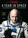TIME A Year in Space: Inside Scott Kelly's Historic Mission - Is Travel to Mars Next?