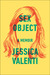 Sex Object by Jessica Valenti
