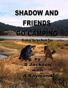 Shadow and Friends Go Camping (Shadow, #2)