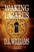 Waking Lazarus (A Guardian ...
