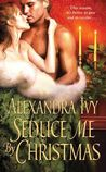 Seduce Me By Christmas (Illegitimate Bachelor, #3)