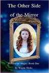 The Other Side of the Mirror (Promise of Magic Book 1)