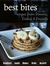 Best Bites: Recipes from Dinners, Dishes, and Desserts